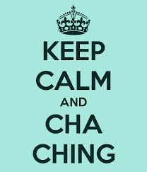 keep calm and cha ching